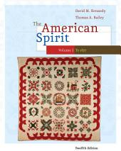 The American Spirit: United States History as Seen by Contemporaries: Volume 1, Edition 12
