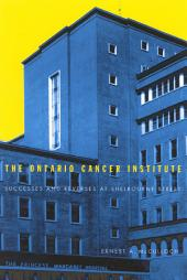 Ontario Cancer Institute: Successes and Reverses at Sherbourne Street
