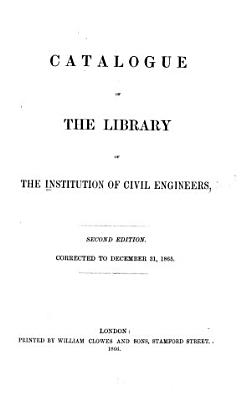 Catalogue of the Library of the Institution of Civil Engineers PDF