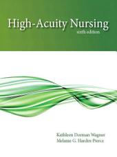 High-Acuity Nursing: Edition 6