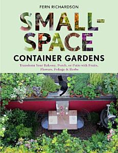 small space container gardens container garden ideas garden book
