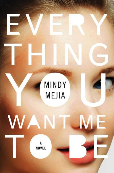Download Everything You Want Me to Be Book