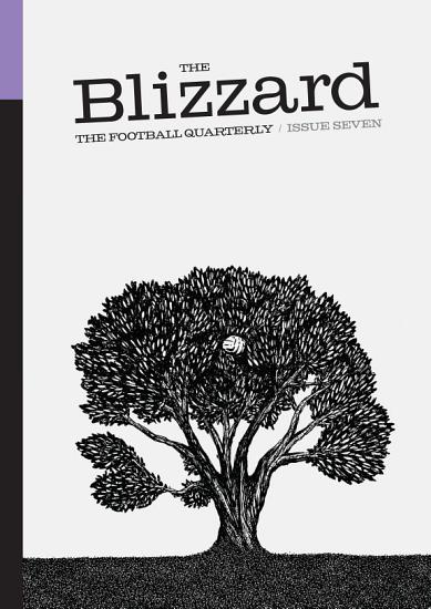 The Blizzard   The Football Quarterly  Issue Seven PDF