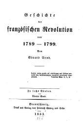 Geschichte der französischen Revolution von 1789 - 1799: in sechs Bänden, Band 4
