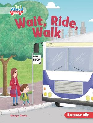 Wait  Ride  Walk