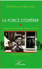 La force d'espérer: L'itinéraire de la Première Dame du Burundi