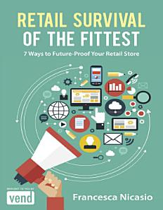 Retail Survival of the Fittest  7 Ways to Future Proof Your Retail Store