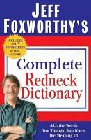 Jeff Foxworthy s Complete Redneck Dictionary PDF