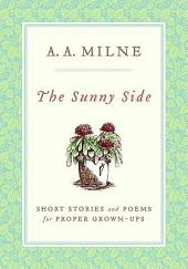 The Sunny Side: Short Stories and Poems for Proper Grown-Ups