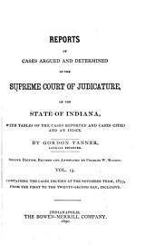 Reports of Cases Argued and Determined in the Supreme Court of Judicature of the State of Indiana: Volume 13
