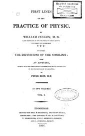 First Lines of the Practice of Physic: Including Definitions of the Nosology; with an Appendix ...