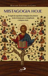 Mistagogia hoje: O resgate da experiência mistagógica dos primeiros séculos da Igreja para a evangelização e catequese atuais