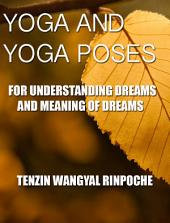 YOGA AND YOGA POSES: For Understanding Dreams and Meaning of Dreams