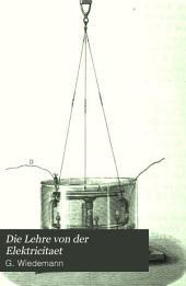 Die Lehre von der Elektricitaet: zugleich als 3. voellig ungearebeitete Auflage der Lehre vom Galvanismus und Elektromagnetismus, Band 4,Ausgabe 2