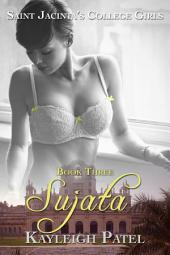 Sujata (Indian Lesbian Erotica): Saint Jacinta's College Girls, #3