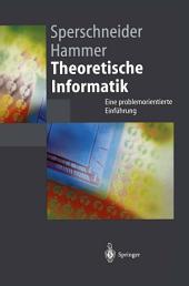 Theoretische Informatik: Eine problemorientierte Einführung