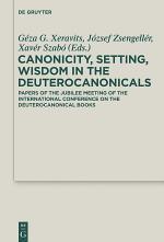 Canonicity, Setting, Wisdom in the Deuterocanonicals