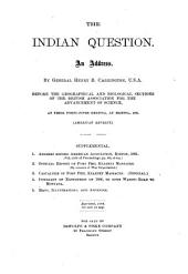 The Indian Question: An Address Before the Geographical and Biological Sections of the British Association for the Advancement of Science, at Their Forty-fifth Meeting, at Bristol, 1875