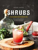 Shrubs  An Old Fashioned Drink for Modern Times PDF