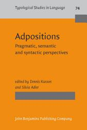 Adpositions: Pragmatic, semantic and syntactic perspectives