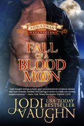 Fall Of A Blood Moon: Rise of the Arkansas Werewolves
