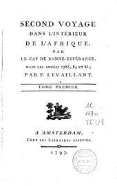 Second voyage dans l'intérieur de l'Afrique, par le cap de Bonne-Espérance, dans les années 1783, 84 et 85: Volume1