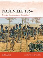 Nashville 1864: From the Tennessee to the Cumberland