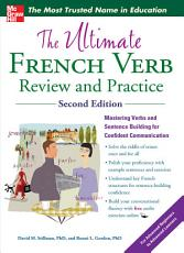 The Ultimate French Verb Review and Practice  2nd Edition PDF