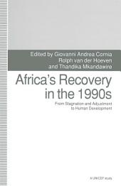Africa's Recovery in the 1990s: From Stagnation and Adjustment to Human Development
