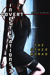 Covert Investigations 3: The Other Woman (Interracial Erotica): The Other Woman