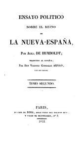 Ensayo politico sobre el reino de la Nueva-España: Volumen 2