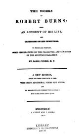 Works of Robert Burns: with an account of his life, and criticism on his writings. to which are prefixed, some observtions on the character and condition of the Scottish peasantry