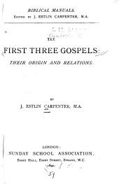 The First Three Gospels: Their Origin and Relations