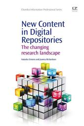 New Content in Digital Repositories: The Changing Research Landscape