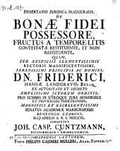 Dissertatio ... de bonae fidei possessore, fructus a tempore litis contestatae restituente, et non restituente