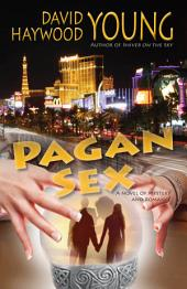 Pagan Sex: A Novel of Mystery and Romance