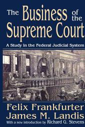 The Business of the Supreme Court: A Study in the Federal Judicial System