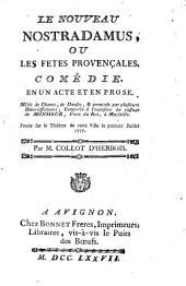 Le nouveau Nostradamus ou les fêtes provençales: comédie en un acte et en prose