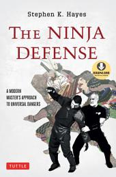 Ninja Defense: A Modern Master's Approach to Universal Dangers (Downloadable Media Included)