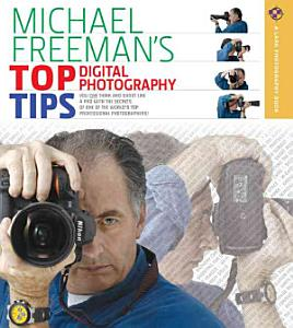 Michael Freeman s Top Digital Photography Tips