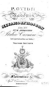 P. Ovidii Nasonis Metamorphoseon libri XV.: Cum appositis italico carmine interpretationibus ac notis, Volume 2
