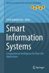 Smart Information Systems: Computational Intelligence for Real-Life Applications