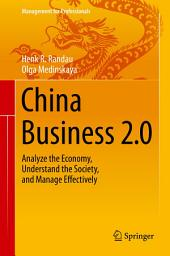 China Business 2.0: Analyze the Economy, Understand the Society, and Manage Effectively