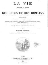 La vie publique et privée des Grecs et des Romains: album... avec des sommaires et des légendes