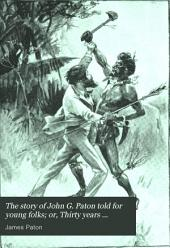 The Story of John G. Paton: Or, Thirty Years Among South Sea Cannibals