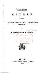 Griechische Metrik nach den einzelnen Strophengattungen und metrischen Stilarten