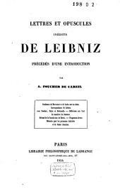 Lettres et opuscules inédits de Leibniz: précédés d'une introd