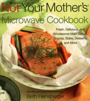 Not Your Mother's Microwave Cookbook