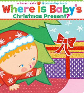 Where Is Baby s Christmas Present  Book