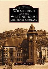 Wilmerding and the Westinghouse Air Brake Company PDF